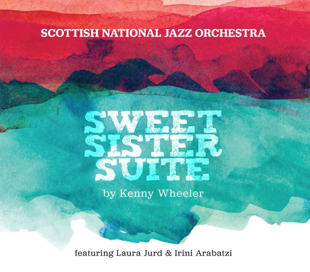 Kenny Wheeler's Sweet Sister Suite